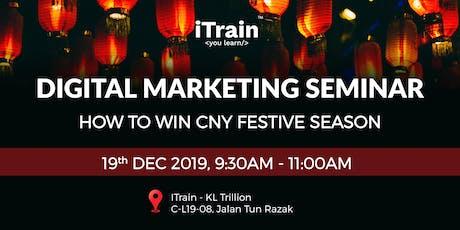 How To Win CNY Festive Season - Digital Marketing Seminar tickets