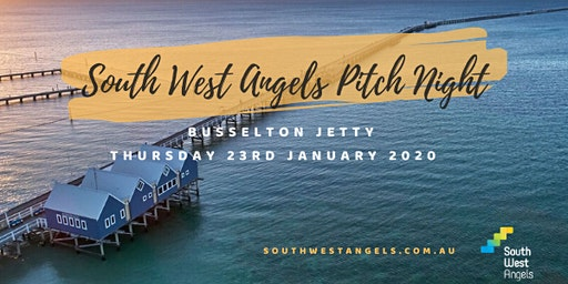 South West Angels: Pitch 4.0 @ Busselton Jetty