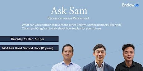 Ask Sam: Recession vs Retirement tickets