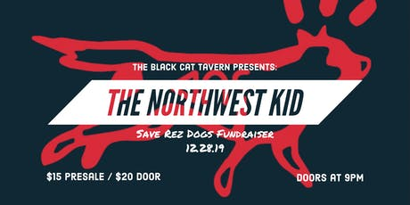 Save Rez Dogs Fundraiser w/ North West Kid tickets