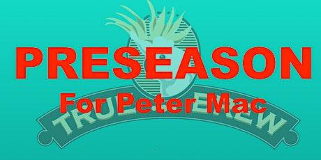 Preseason for Peter Mac tickets