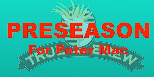 Preseason for Peter Mac
