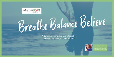 BREATHE | BALANCE | BELIEVE -  Networking Meet + Workshop tickets