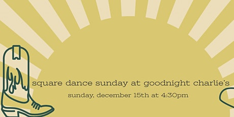 Square Dance Sunday at Goodnight Charlie's tickets