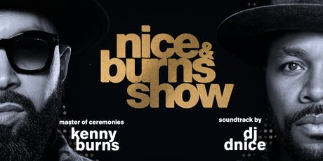 "Trust Fridays Presents The ""Nice & Burns Show"" tickets"