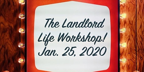 THE LANDLORD LIFE WORKSHOP! tickets