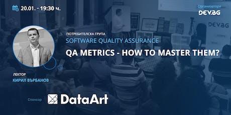 QA Metrics - How to master them? tickets