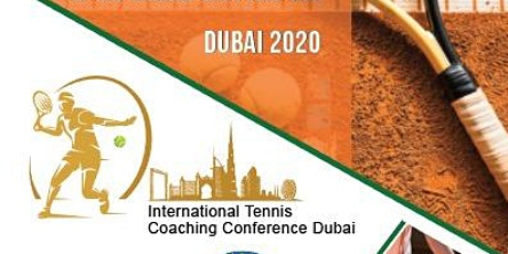 DUBAI INTERNATIONAL TENNIS COACHING CONFERENCE 2020 tickets