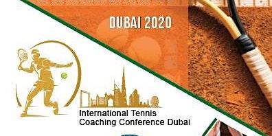 DUBAI INTERNATIONAL TENNIS COACHING CONFERENCE 2020