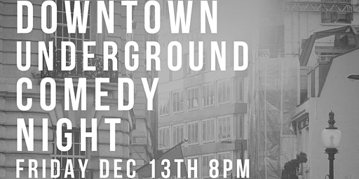 Downtown Underground Comedy Night