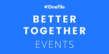 Better Together - With OneFile and Customers, Fareham College | Morning Session tickets