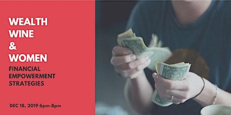 Wealth, Wine & Women: Financial Empowerment Strategies tickets