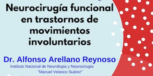 CONFERENCIA MAGISTRAL : NEUROCIRUGÍA FUNCIONAL DE TRASTORNOS DEL MOVIMIENTO