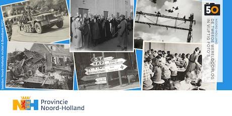 De Tweede Wereldoorlog in 50 foto's - Noord-Hollan tickets