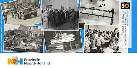 De Tweede Wereldoorlog in 50 foto's-Noord-Holland tickets