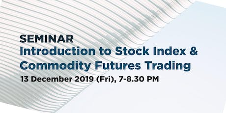 [Seminar] Introduction to Stock Index & Commodity Futures Trading tickets
