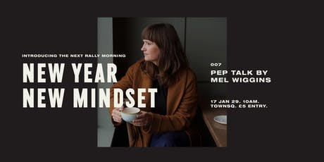 Rally Morning 007 - New Year, New Mindset w/ Mel Wiggins tickets