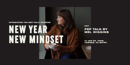 Rally Morning 007 - New Year, New Mindset w/ Mel Wiggins
