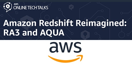 Amazon Redshift Reimagined: RA3 and AQUA tickets