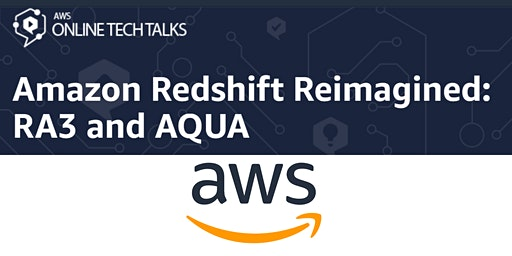 Amazon Redshift Reimagined: RA3 and AQUA