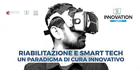Riabilitazione e smart tech. Un paradigma di cura innovativo biglietti