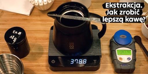 Ekstrakcja. Jak zrobić lepszą kawę?