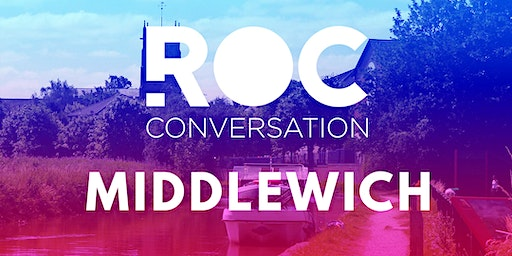 ROC CONVERSATION: MIDDLEWICH