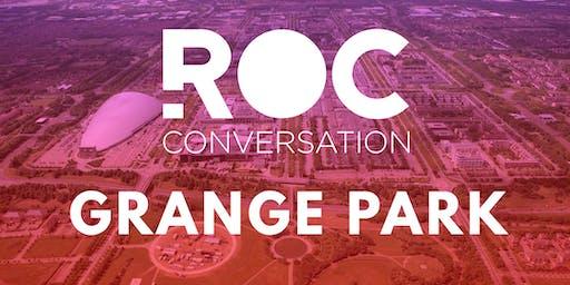 ROC CONVERSATION: GRANGE PARK