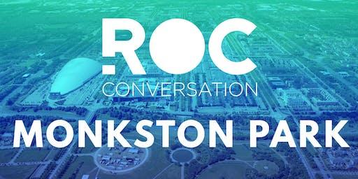 ROC CONVERSATION: MONKSTON PARK