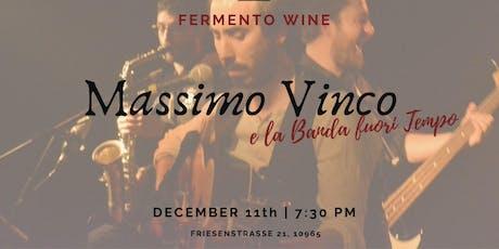 Wein&Musik - Massimo Vinco e la Banda fuori Tempo @fermento Tickets
