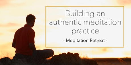 Meditation Retreat: Building an authentic daily meditation practice tickets