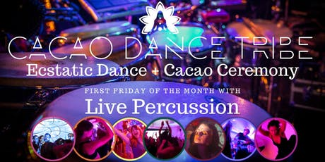 Cacao Dance Tribe - Ecstatic Dance + Live Percussion + Cacao tickets