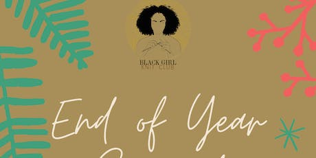 Black Girl Knit Club: End of Year Special tickets