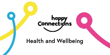 Health and Wellbeing - Happy Connections tickets
