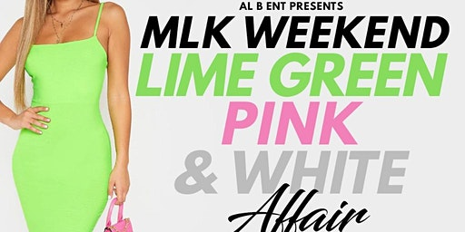 Al B ent presents MLK weekend  Lime Green, Pink & White Affair Day Party