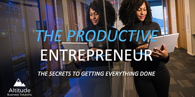 Free Webinar : The Productive Entreprenur