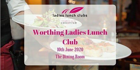 Worthing Ladies Lunch Club - 10th June 2020 tickets