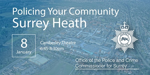 Policing your Community  - Surrey Heath Open Engagement Meeting
