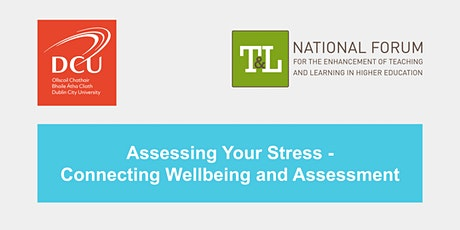 Assessing Your Stress - Connecting Wellbeing and Assessment tickets