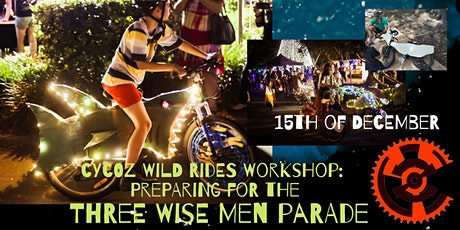 cycOZ Wild Rides Workshop: Preparing for the Three Wise Men parade tickets