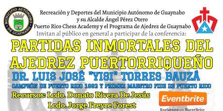 5ta. Conferencia Partidas Inmortales del Ajedrez Puertorriqueño entradas