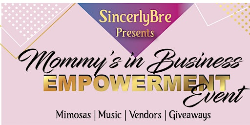 Mommies In Business Empowerment Event