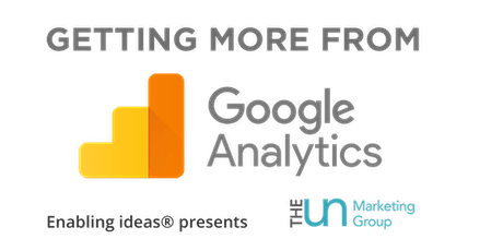 Getting More From Google Analytics: Session 2 – Goal Conversions tickets