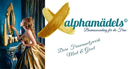 alphamädels Meet & Greet - Dein Frauennetzwerk  Tickets