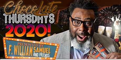 Chocolate Thursdays Comedy Night with F. William Samuel tickets