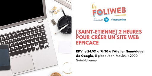 [Saint-Etienne] 2 heures pour créer un site web efficace