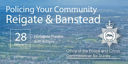 Policing your Community - Reigate and Banstead Open Engagement Meeting