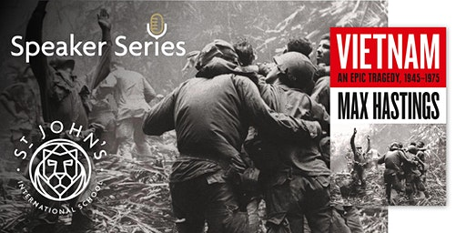 Max Hastings | Award-winning journalist & The Human Cost of the Vietnam War