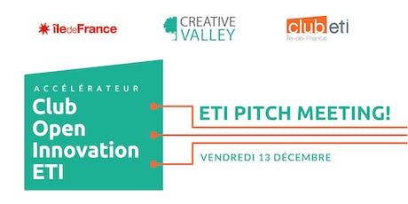 ETI Pitch Meeting! Accélérateur Club  Open Innovation ETI billets