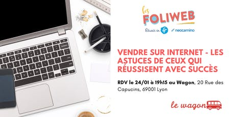 [Lyon] Vendre sur internet - les astuces de ceux qui réussisent avec succès billets
